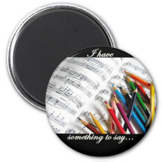 Songwriter - I have something to say 2 Inch Round Magnet