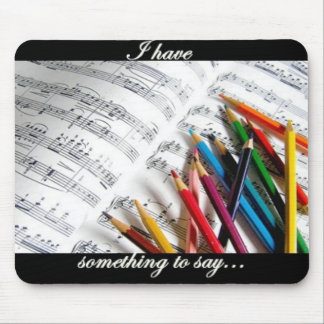 Songwriter - I have something to say Mouse Pad