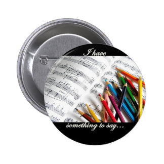 Songwriter - I have something to say Pinback Button