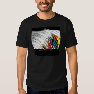 Songwriter - I have something to say T Shirt