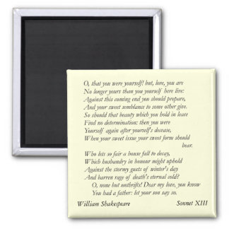 Sonnet # 13 by William Shakespeare Magnet