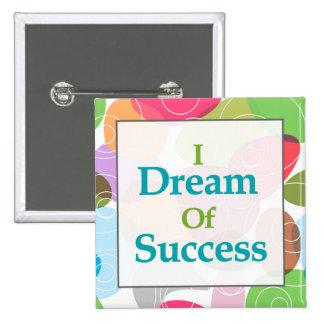 Soño con éxito pin cuadrado
