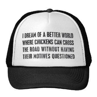 Soño con un mejor mundo… gorros