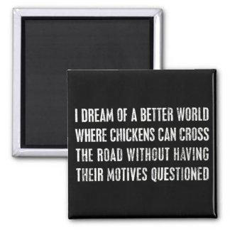 Soño con un mejor mundo… imán cuadrado