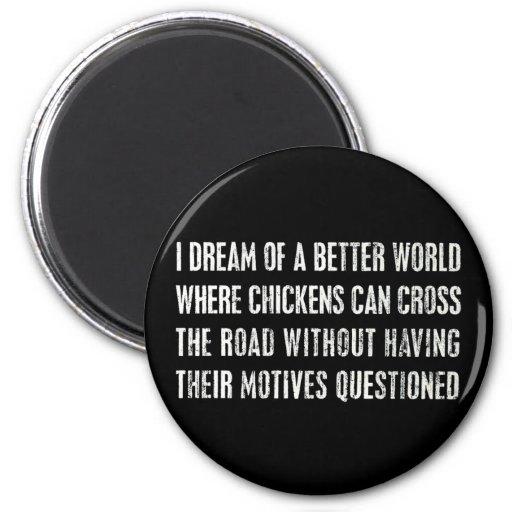 Soño con un mejor mundo… imán redondo 5 cm