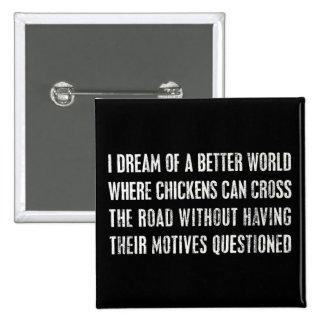 Soño con un mejor mundo… pin cuadrado