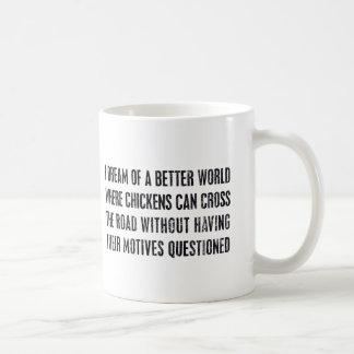 Soño con un mejor mundo… taza de café