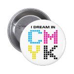 Soño en CMYK Pin