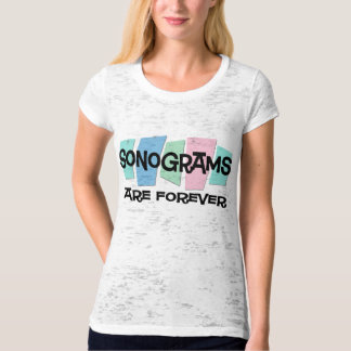 Sonograms Are Forever T Shirt
