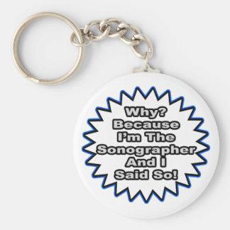 Sonographer...Because I Said So Basic Round Button Keychain