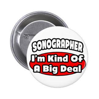 Sonographer...Big Deal Pinback Button