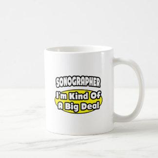 Sonographer = Kind of a Big Deal Coffee Mug