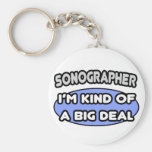 Sonographer...Kind of a Big Deal Keychain