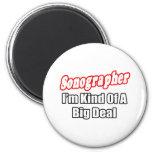 Sonographer...Kind of a Big Deal Refrigerator Magnet