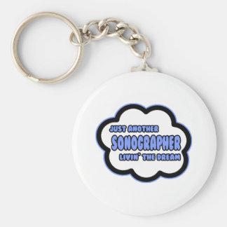 Sonographer .. Livin' The Dream Keychain