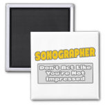 Sonographer .. You're Impressed 2 Inch Square Magnet