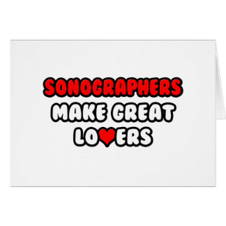 Sonographers Make Great Lovers Greeting Card