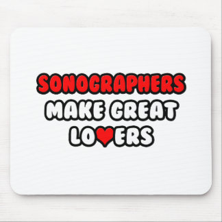 Sonographers Make Great Lovers Mouse Pad