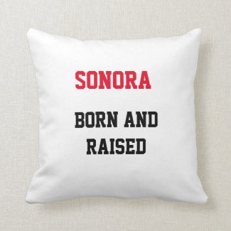 Sonora Born and Raised Throw Pillow