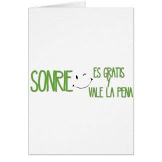 Sonrie, es gratis, vale la pena greeting card