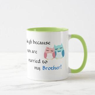 Sonrío porque usted es mi cuñada taza
