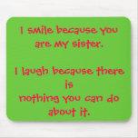Sonrío porque usted es mi hermana. Río becau… Alfombrilla De Ratones