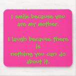 Sonrío porque usted es mi madre. Río becau… Tapetes De Ratones