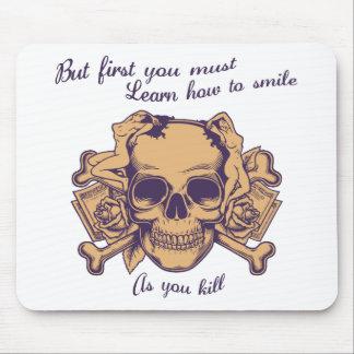 Sonrisa como usted mata alfombrilla de ratón