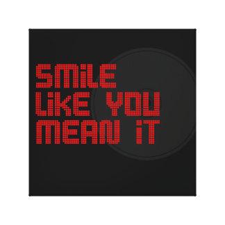 sonrisa como usted medio él impresion en lona