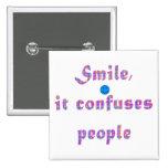 Sonrisa confunde a gente pin