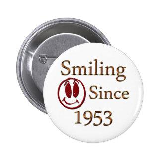Sonrisa desde 1953 pin redondo de 2 pulgadas