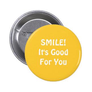 ¡SONRISA! Es bueno para usted. Amarillo Pin Redondo De 2 Pulgadas