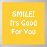 ¡SONRISA! Es bueno para usted. Amarillo Poster
