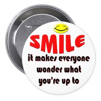 Sonrisa - haga que la gente se pregunta lo que su pin redondo de 3 pulgadas