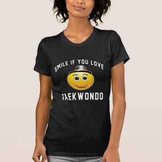 Sonrisa si usted ama el Taekwondo Camisetas