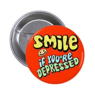 Sonrisa si usted es deprimido pin redondo de 2 pulgadas