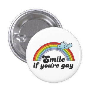 Sonrisa si usted es gay pin redondo de 1 pulgada