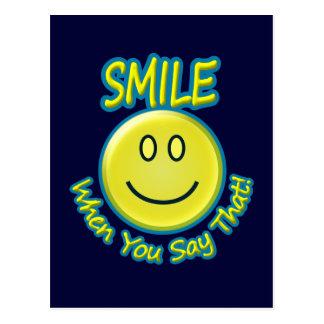 Sonrisa sonriente cuando diga ese diseño tarjeta postal