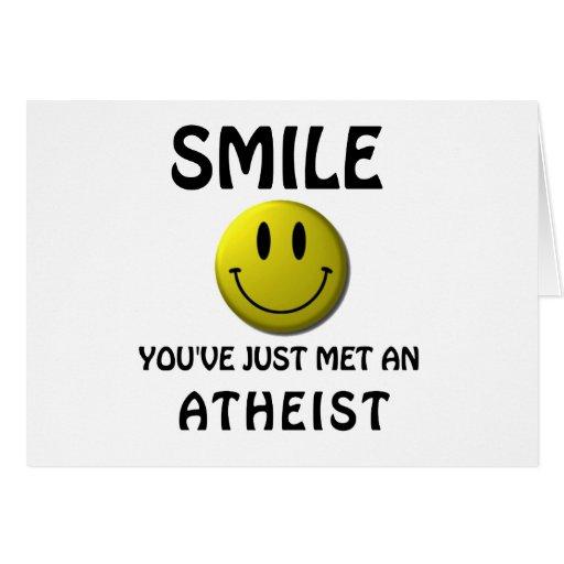 SONRISA, usted acaba de encontrar a un ateo Tarjeta De Felicitación