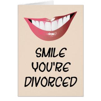 Sonrisa usted se divorcia tarjeta de felicitación