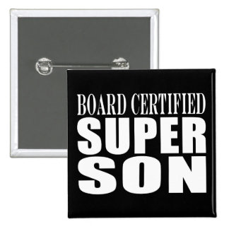 Sons Birthday Parties : Board Certified Super Son Pinback Button
