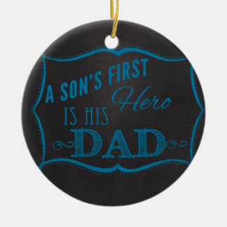 Son's First Hero is Dad Blue Chalkboard Ceramic Ornament