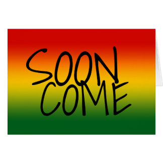 SOON COME - Jamaican Dialect Card
