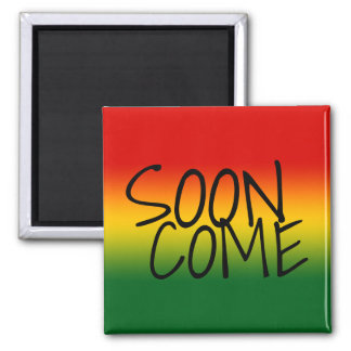 SOON COME - Jamaican Dialect Magnet