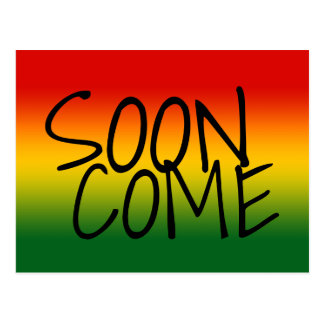 SOON COME - Jamaican Dialect Postcard