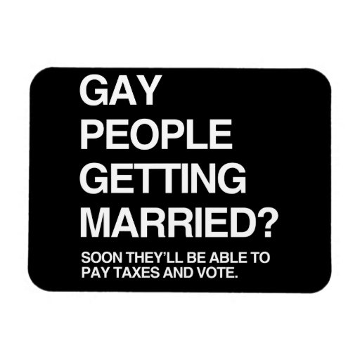 SOON GAY PEOPLE WILL BE ABLE TO PAY TAXES AND VOTE VINYL MAGNETS