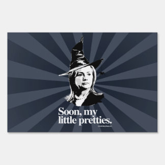 Soon my pretties - Anti Hillary png white - .png Yard Sign