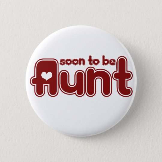 Soon to be Aunt Pinback Button