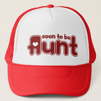 Soon to be Aunt Trucker Hat