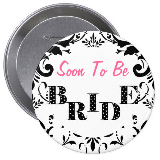 Soon to Be Bride Bachelorette Party 4 Inch Round Button